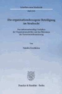 Die organisationsbezogene Beteiligung im Strafrecht - Das tatbestandsmäßige Verhalten der Organisationsdelikte und das Phänomen der Terrorismusfinanzierung.