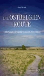 Die Ostbelgien-Route - Unterwegs im Wanderparadies Ostbelgien.