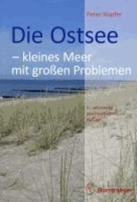 Die Ostsee - kleines Meer mit großen Problemen - Eine allgemeinverständliche Einführung.