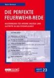 Die perfekte Feuerwehr-Rede Heft 23 - Musterreden für interne Anlässe und Auftritte in der Öffentlichkeit.