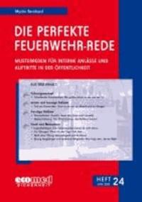 Die perfekte Feuerwehr-Rede Heft 24 - Musterreden für interne Anlässe und Auftritte in der Öffentlichkeit.