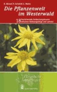 Die Pflanzenwelt im Westerwald - 18 faszinierende Entdeckungstouren zwischen Rothaargebirge und Lahntal.