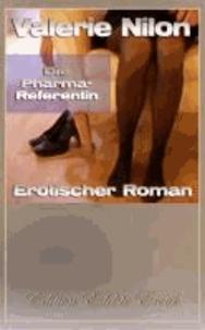 Die Pharma-Referentin - Erotischer Roman [Edition Edelste Erotik.