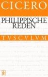 Die philippischen Reden / Philippica - Lateinisch - Deutsch.