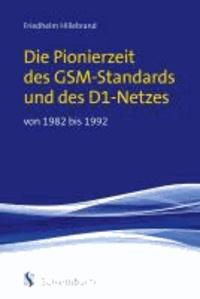 Die Pionierzeit des GSM-Standards und des D1-Netzes von 1982 bis 1992.