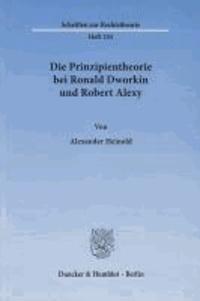 Die Prinzipientheorie bei Ronald Dworkin und Robert Alexy.