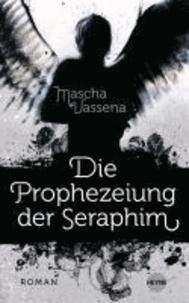 Die Prophezeiung der Seraphim.