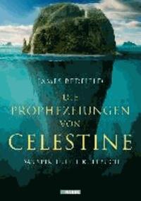 Die Prophezeiungen von Celestine - Ein Abenteuer - Das spirituelle Kultbuch.
