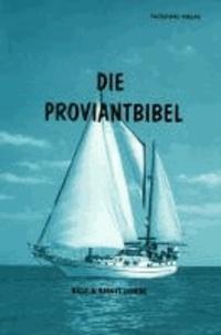 Die Proviantbibel - Ein Ratgeber für alle maritimen Ernährungsfragen.