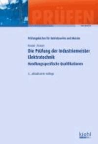 Die Prüfung der Industriemeister Elektrotechnik - Handlungsspezifische Qualifikationen.