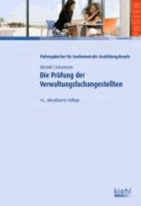 Die Prüfung der Verwaltungsfachangestellten - Prüfungstraining für die Zwischen- und Abschlussprüfung.