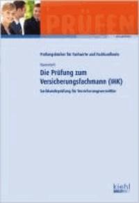 Die Prüfung zum Versicherungsfachmann (IHK).