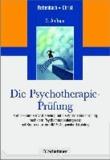 Die Psychotherapie-Prüfung - Kompaktkurs zur Vorbereitung auf die Approbationsprüfung nach dem Psychotherapeutengesetz mit Kommentar zum IMPP-Gegenstandskatalog.