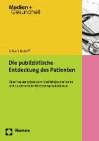 Die publizistische Entdeckung des Patienten - Eine Presseanalyse zum Medizinjournalismus und zu den ersten Herztransplantationen.