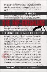 Die RAF-Erzählung - Eine mediale Historiographie des Terrorismus.