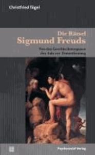 Die Rätsel Sigmund Freuds - Von den Geschlechtsorganen des Aals zur Traumdeutung.
