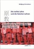 Die rechte Lehre und die falschen Lehren - Konfuzianische Yuanjiao-Texte aus der Qing-Zeit.