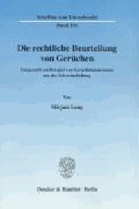 Die rechtliche Beurteilung von Gerüchen - Dargestellt am Beispiel von Geruchsimmissionen aus der Schweinehaltung.