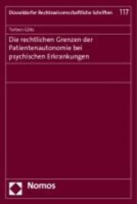 Die rechtlichen Grenzen der Patientenautonomie bei psychischen Erkrankungen.
