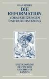 Die Reformation - Voraussetzungen und Durchsetzung.