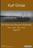 Die Reise des Kreuzers Karlsruhe - Nov. 1931 - Dez. 1932 Tagebuch.