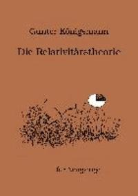 Die Relativitätstheorie - Für Neugierige.