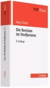 Die Revision im Strafprozess - Bedeutung für die Praxis der Tatsacheninstanz.