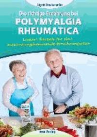 Die richtige Ernährung bei Polymyalgia Rheumatica - Leckere Rezepte für die entzündungshemmende Ernährungsweise.