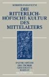 Die ritterlich-höfische Kultur des Mittelalters.