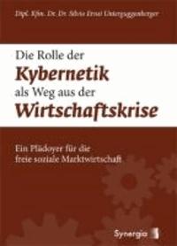 Die Rolle der Kybernetik als Weg aus der Wirtschaftskrise - Ein Plädoyer für die freie soziale Marktwirtschaft.