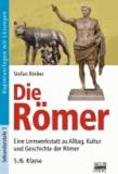 Die Römer - Eine Lernwerkstatt zu Alltag, Kultur und Geschichte der Römer - 5./6. Klasse.