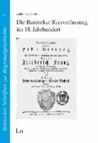 Die Rostocker Ratsverfassung im 18. Jahrhundert.