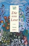 Die rote Lene - Roman.