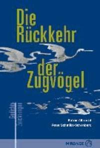 Die Rückkehr der Zugvögel - Gedichte und Zeichnungen.