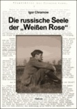 """Die russische Seele der """"Weißen Rose""""."""
