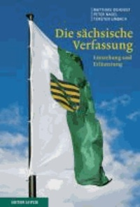 Die sächsische Verfassung - Entstehung und Erläuterung.