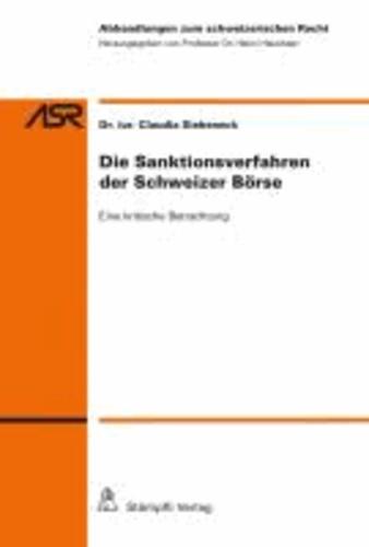 Die Sanktionsverfahren der Schweizer Börse - Eine kritische Betrachtung.