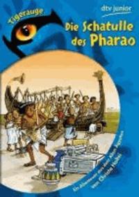 Die Schatulle des Pharao - Ein Abenteuer aus dem Alten Ägypten.