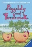 Die schönsten Geschichten von Piggeldy und Frederick.