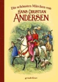 Die schönsten Märchen von Hans Christian Andersen.