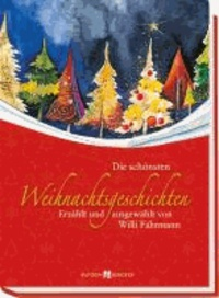 Die schönsten Weihnachtsgeschichten - Erzählt und ausgewählt von Willi Fährmann.