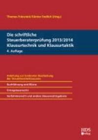 Die schriftliche Steuerberaterprüfung 2013/2014 Klausurtechnik und Klausurtaktik.