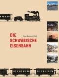 Die Schwäbische Eisenbahn.