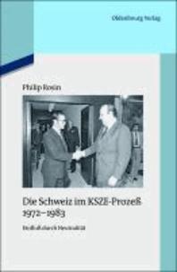 Die Schweiz im KSZE-Prozeß 1972-1983 - Einfluß durch Neutralität.
