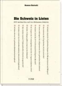 Die Schweiz in Listen - 2000 Antworten auf das Phänomen Schweiz.