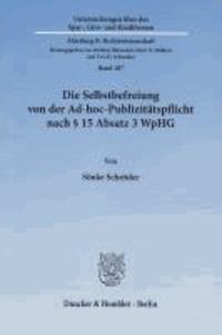Die Selbstbefreiung von der Ad-hoc-Publizitätspflicht nach § 15 Absatz 3 WpHG.