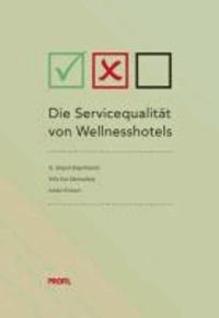 Die Servicequalität von Wellnesshotels - Ein Vergleich des Antwortmanagements bei sechs Marketingkooperationen per Mystery Mailing.