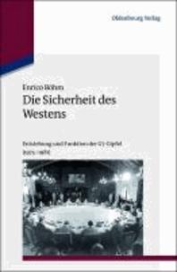 Die Sicherheit des Westens - Entstehung und Funktion der G7-Gipfel (1975-1981).