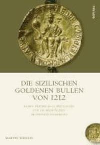 Die Sizilischen Goldenen Bullen von 1212 - Kaiser Friedrichs II. Privilegien für die Pøemysliden im Erinnerungsdiskurs.