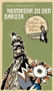 Die Söhne der Großen Bärin (4) - Heimkehr zu den Dakota.